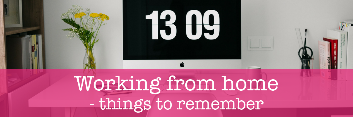 Working from home - things to remember