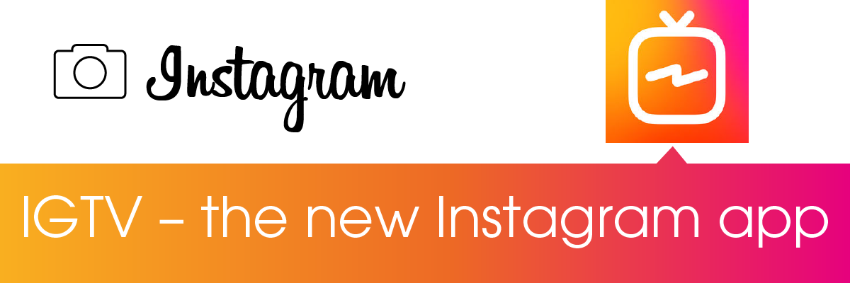 IGTV - the new Instagram app